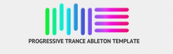 Progressive Trance Ableton Template (Cosmic Gate Style)