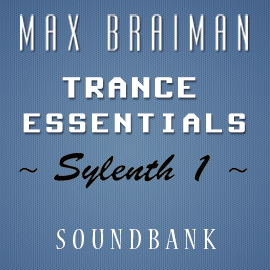 Max Braiman Trance Essentials - Sylenth1 SoundBank